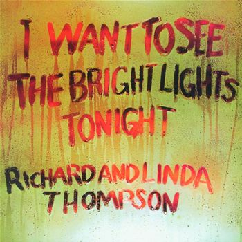 Full Albums Richard And Linda Thompson S I Want To See