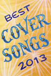 The Best Cover Songs of 2013