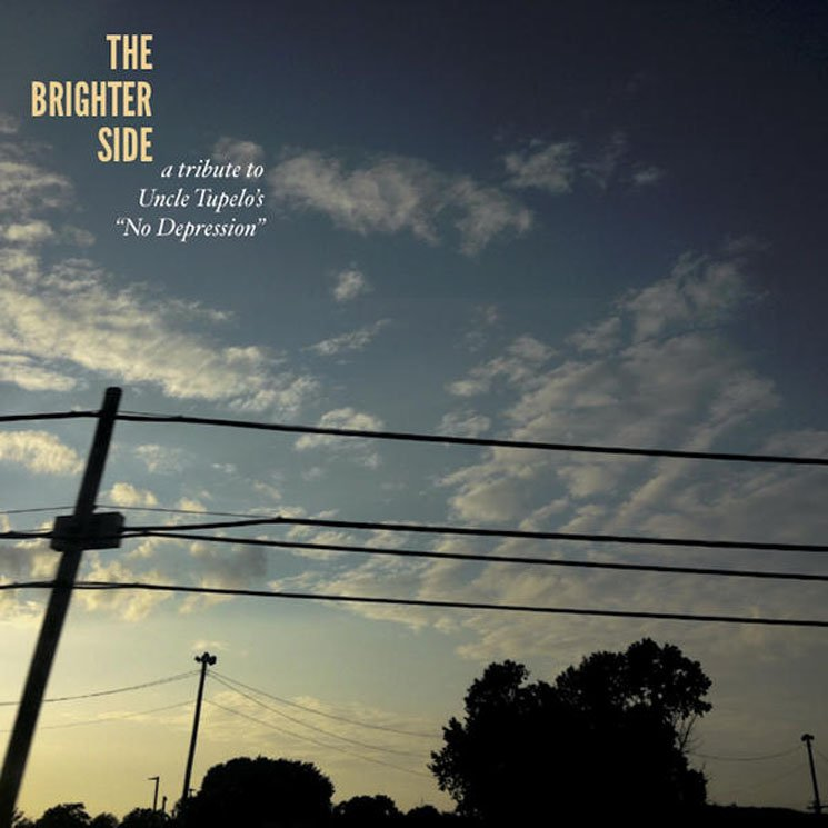 Review: 'The Brighter Side: A 25th Anniversary Tribute To Uncle Tupelo's No Depression'