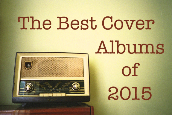 The Best Cover and Tribute Albums of 2015