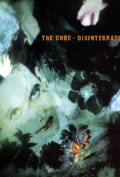 Full Albums: The Cure's 'Disintegration'