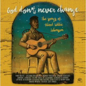 Review: God Don't Never Change: The Songs of Blind Willie Johnson