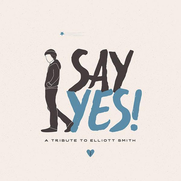 Review: Various Artists, 'Say Yes! A Tribute to Elliott Smith'