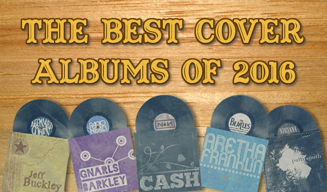 The Best Cover and Tribute Albums of 2016