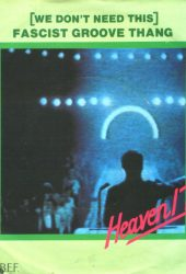 Good, Better, Best: (We Don't Need This) Fascist Groove Thang (Heaven 17)