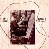 Cover Classics: Common Thread - The Songs of the Eagles