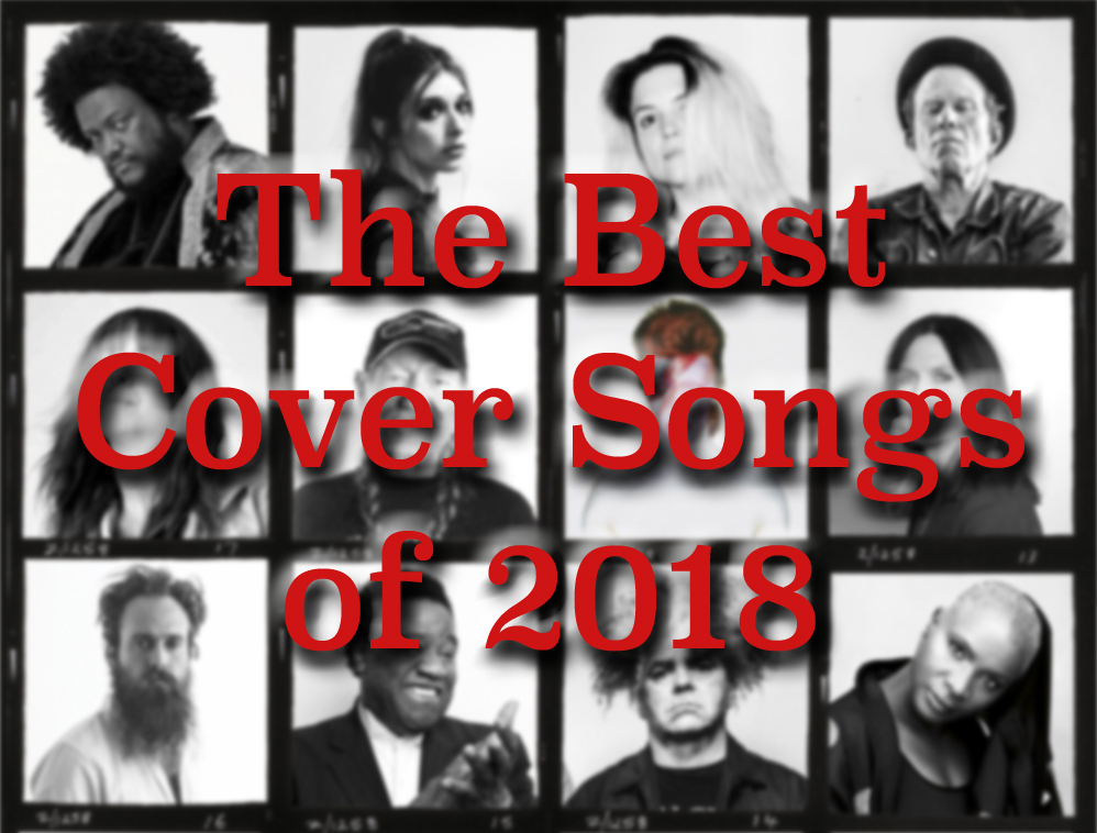 The 50 Best Cover Songs of 2018 - Cover Me