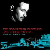 Review: 'If You're Going to the City: A Tribute to Mose Allison'
