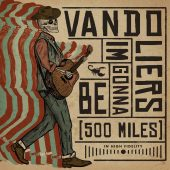 Vandoliers Walk 500 Miles to Cover the Proclaimers