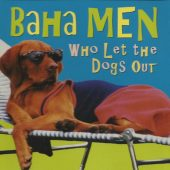 "That's A Cover?: ""Who Let the Dogs Out?"" (Baha Men / Anslem Douglas and others)"