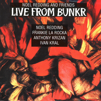 Cover Classics: Noel Redding And Friends, 'Live From Bunkr'
