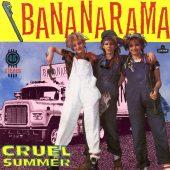 """Good, Better, Best: """"Cruel Summer"""" (Bananarama)"""