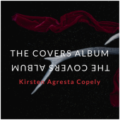 Review: Kirsten Agresta Copely, 'The Covers Album'
