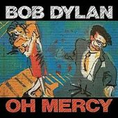 Full Albums: Bob Dylan's 'Oh Mercy'