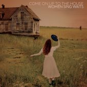 Review: 'Come On Up To The House: Women Sing Waits'