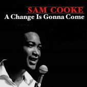 "Five Good Covers: ""A Change Is Gonna Come"" (Sam Cooke)"