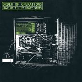 Review: Order of Operations, 'Love Me Til My Heart Stops' EP