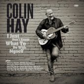 Review: Colin Hay's 'I Just Don't Know What To Do With Myself'